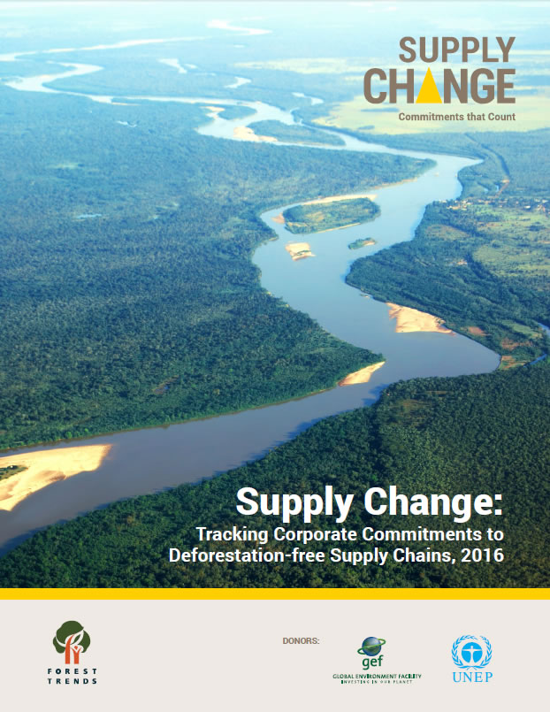 Supply Change: Tracking Corporate Commitments to Deforestation-free Supply Chains, 2016